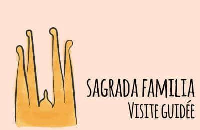 visite guidee sagrada familia